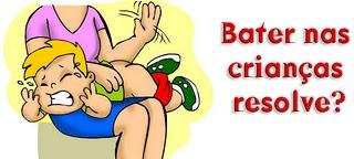 Bater nas crianças resolve?